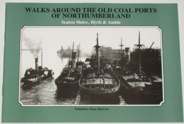 Walks Around the Old Coal Ports of Northumberland, edited by Tony Barrow